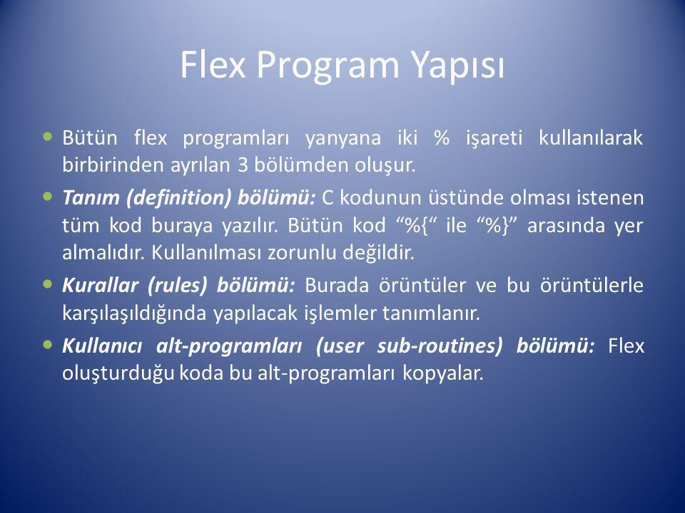 Flex Program Yapısı Bütün flex programları yanyana iki % işareti kullanılarak birbirinden ayrılan 3 bölümden oluşur.