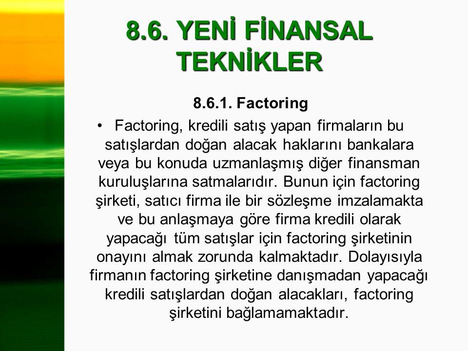 8.6. YENİ FİNANSAL TEKNİKLER