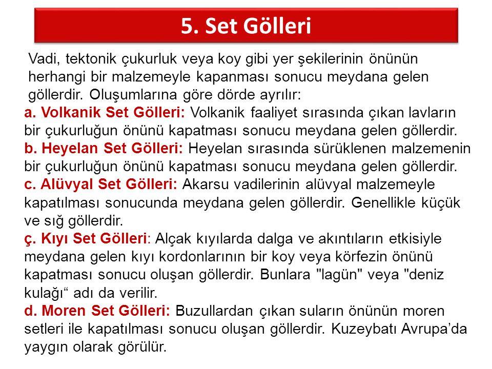 5. Set Gölleri