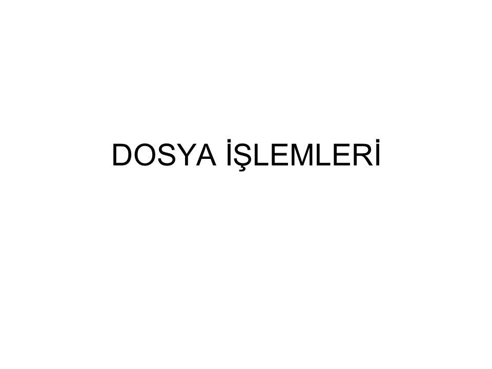 DOSYA İŞLEMLERİ