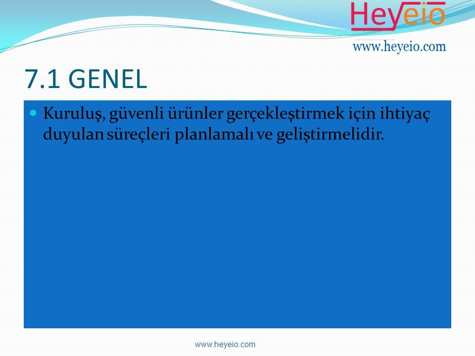 7.1 GENEL Kuruluş, güvenli ürünler gerçekleştirmek için ihtiyaç duyulan süreçleri planlamalı ve geliştirmelidir.
