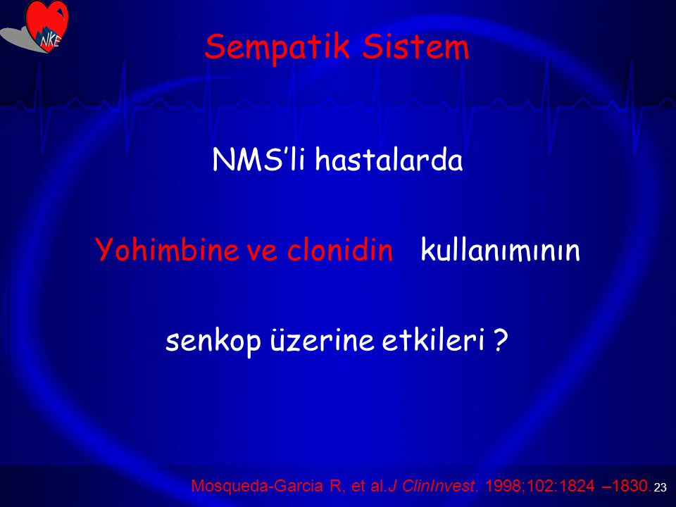 Sempatik Sistem NMS'li hastalarda Yohimbine ve clonidin kullanımının
