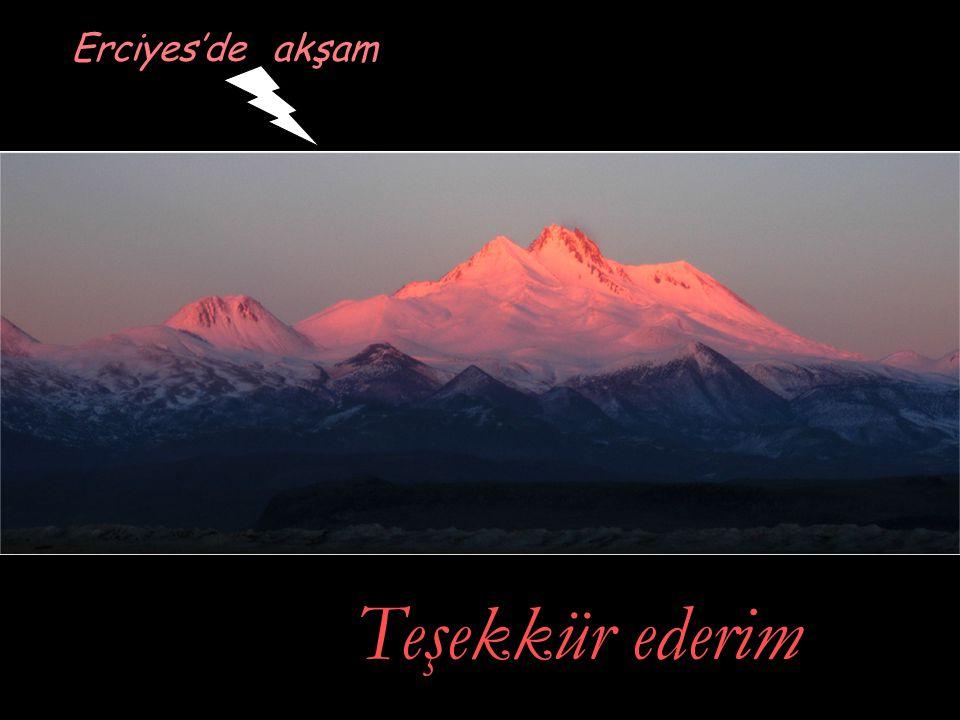 Erciyes'de akşam Teşekkür ederim