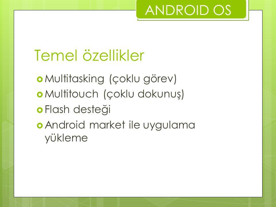 Temel özellikler ANDROID OS Multitasking (çoklu görev)