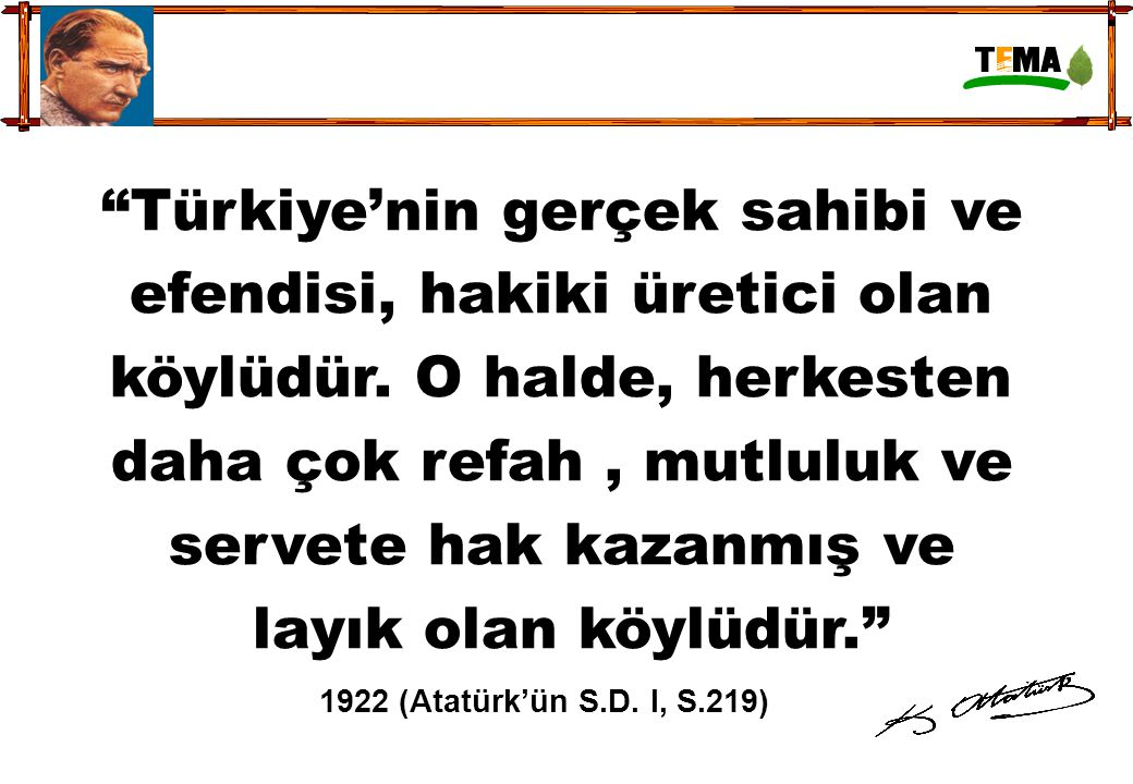 Türkiye'nin gerçek sahibi ve efendisi, hakiki üretici olan