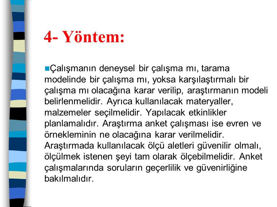 4- Yöntem:
