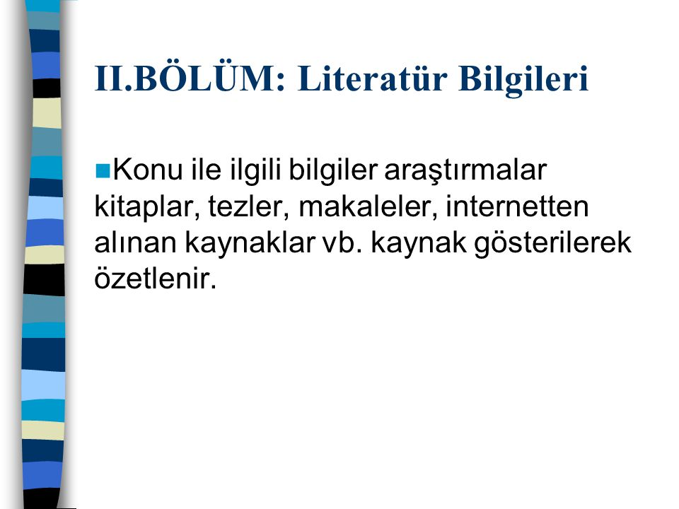II.BÖLÜM: Literatür Bilgileri