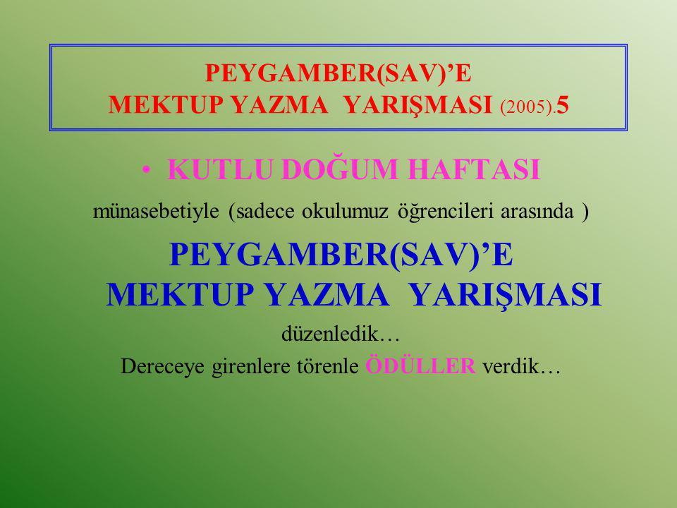 PEYGAMBER(SAV)'E MEKTUP YAZMA YARIŞMASI (2005).5