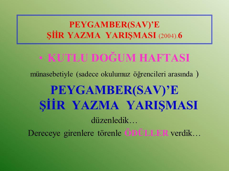 PEYGAMBER(SAV)'E ŞİİR YAZMA YARIŞMASI (2004).6