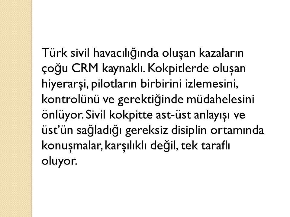Türk sivil havacılığında oluşan kazaların çoğu CRM kaynaklı