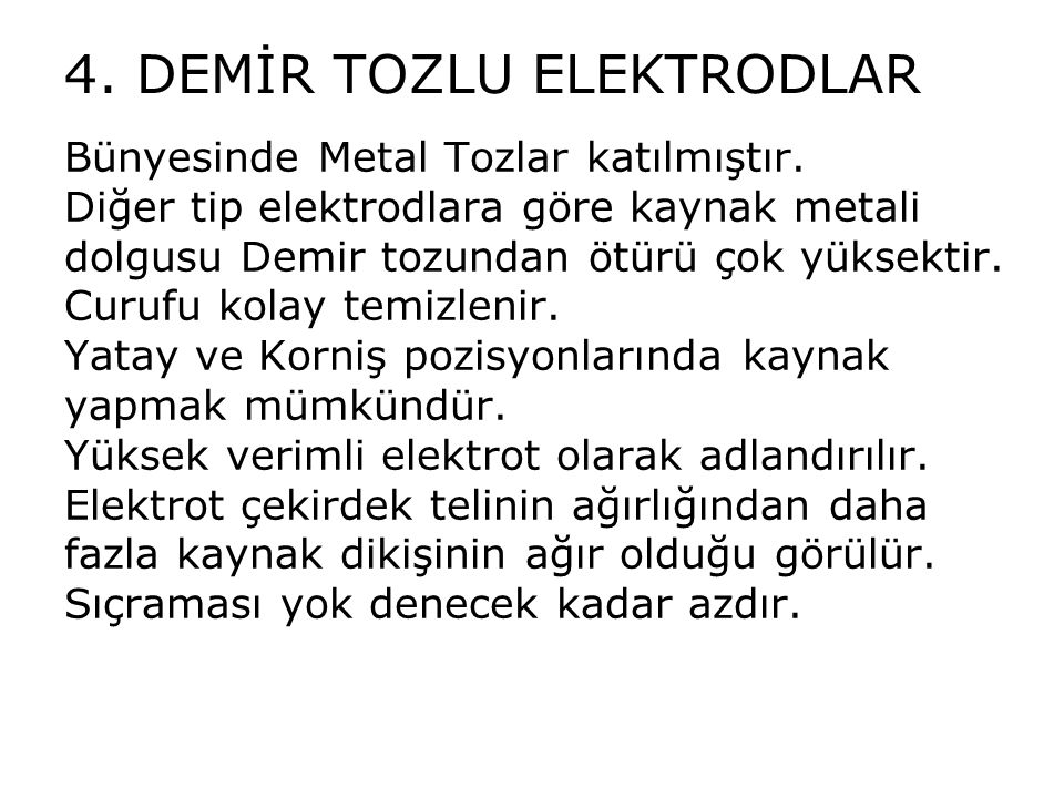 4. DEMİR TOZLU ELEKTRODLAR