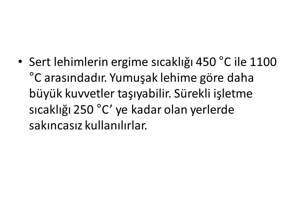 Sert lehimlerin ergime sıcaklığı 450 °C ile 1100 °C arasındadır