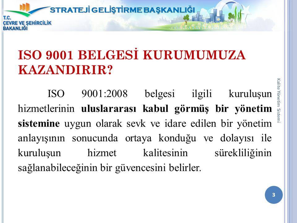 ISO 9001 BELGESİ KURUMUMUZA KAZANDIRIR
