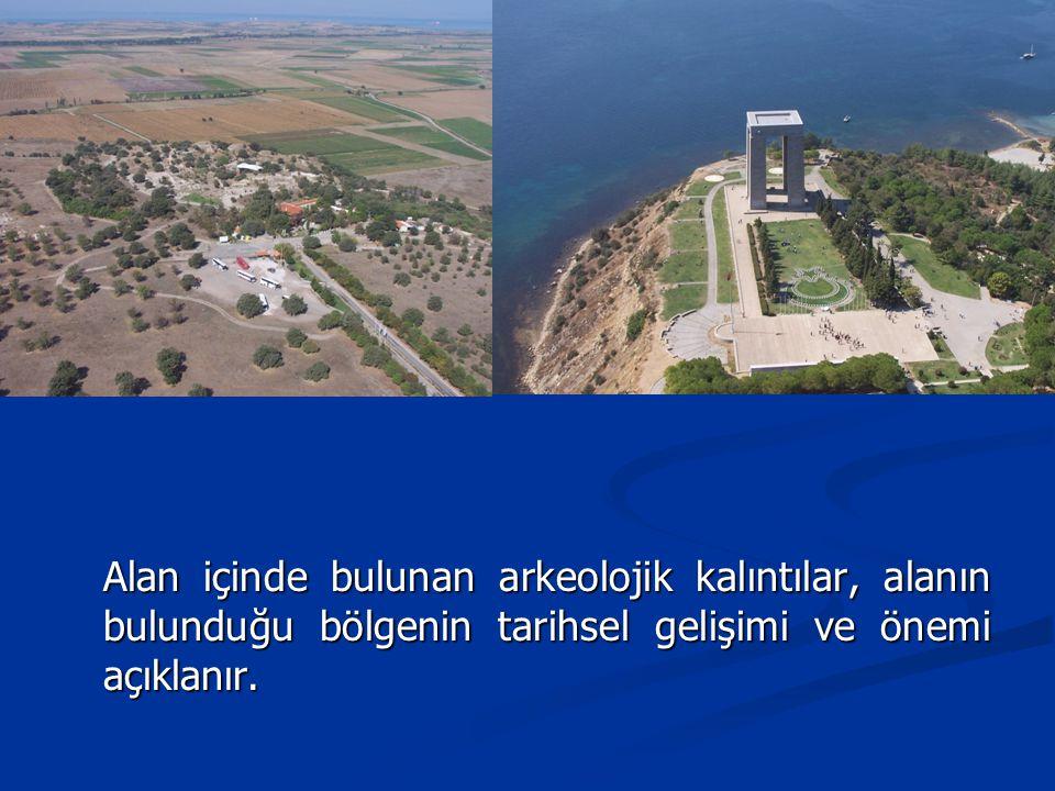 Alan içinde bulunan arkeolojik kalıntılar, alanın bulunduğu bölgenin tarihsel gelişimi ve önemi açıklanır.
