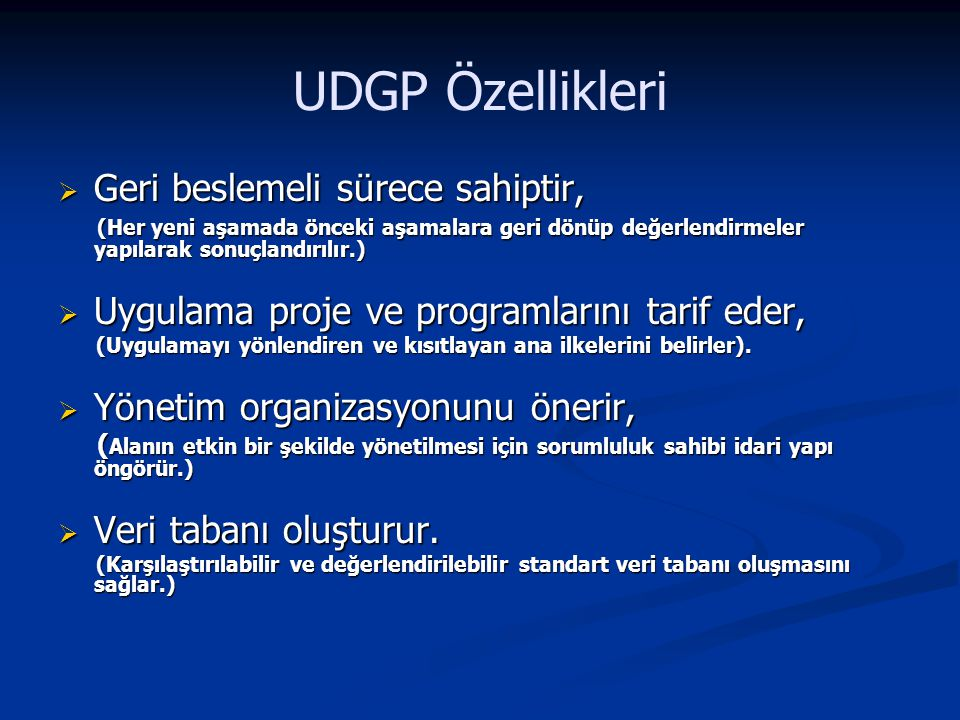 UDGP Özellikleri Geri beslemeli sürece sahiptir,