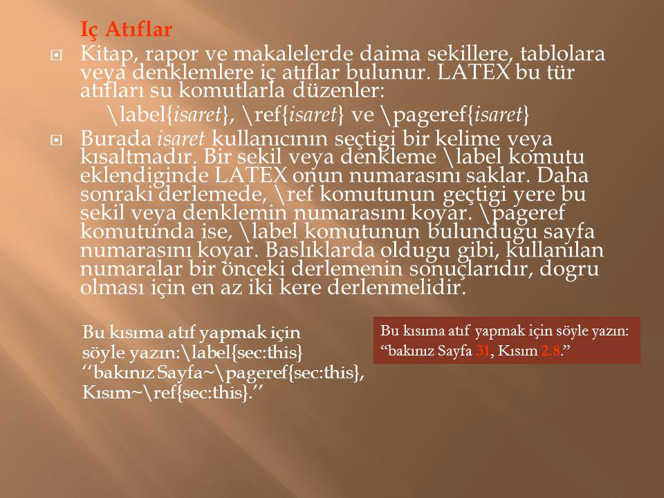 \label{isaret}, \ref{isaret} ve \pageref{isaret}