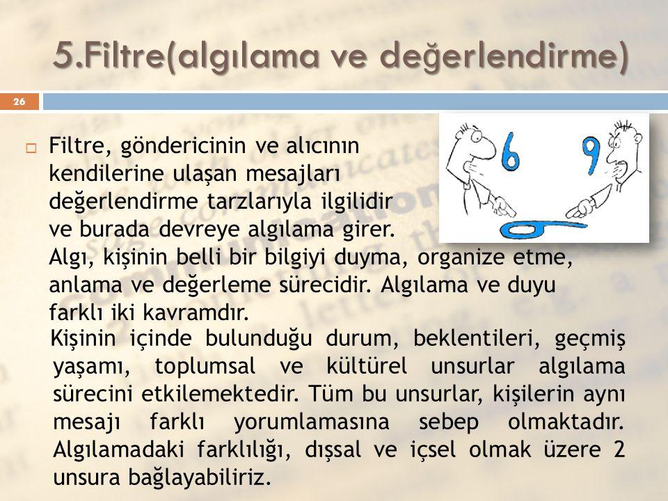 5.Filtre(algılama ve değerlendirme)