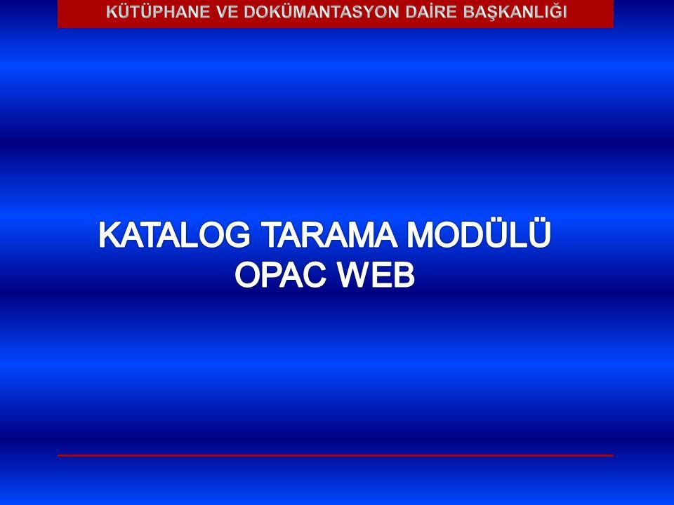 KATALOG TARAMA MODÜLÜ OPAC WEB