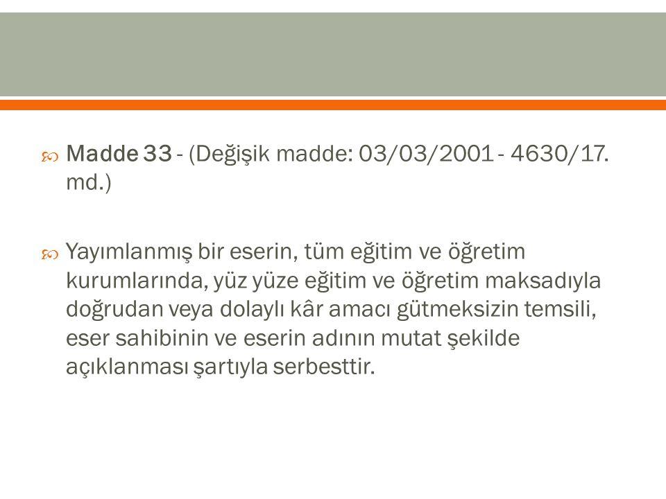 Madde 33 - (Değişik madde: 03/03/2001 - 4630/17. md.)