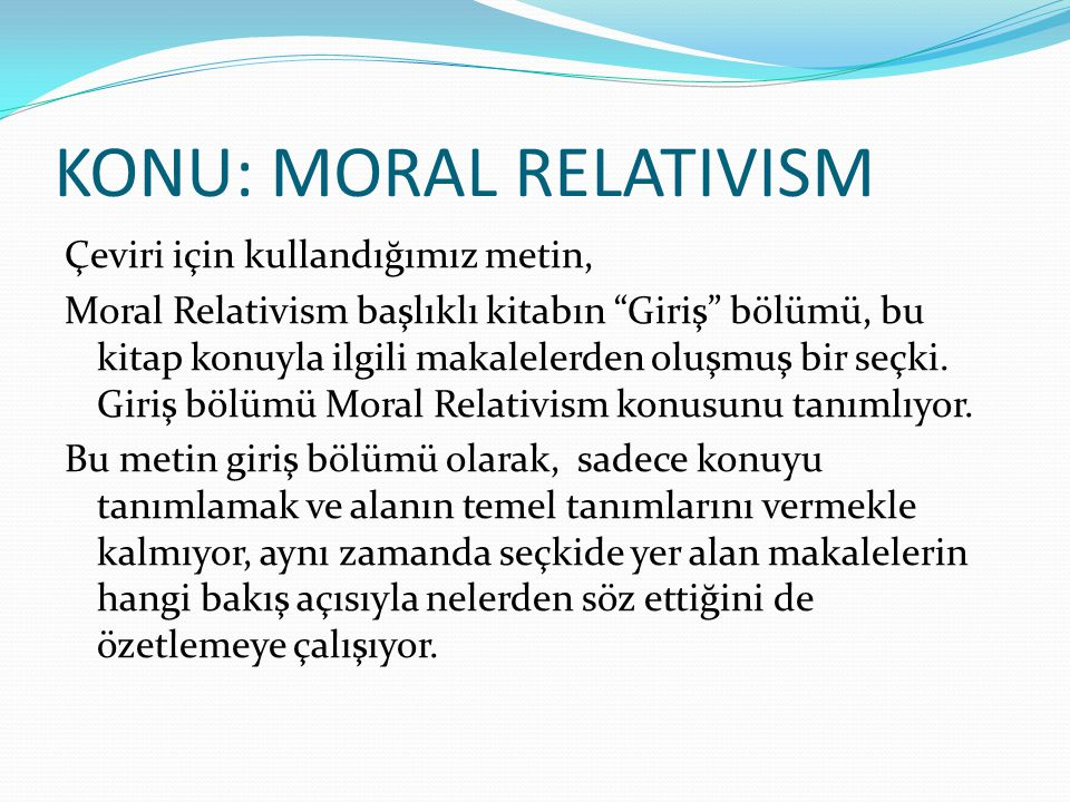 KONU: MORAL RELATIVISM