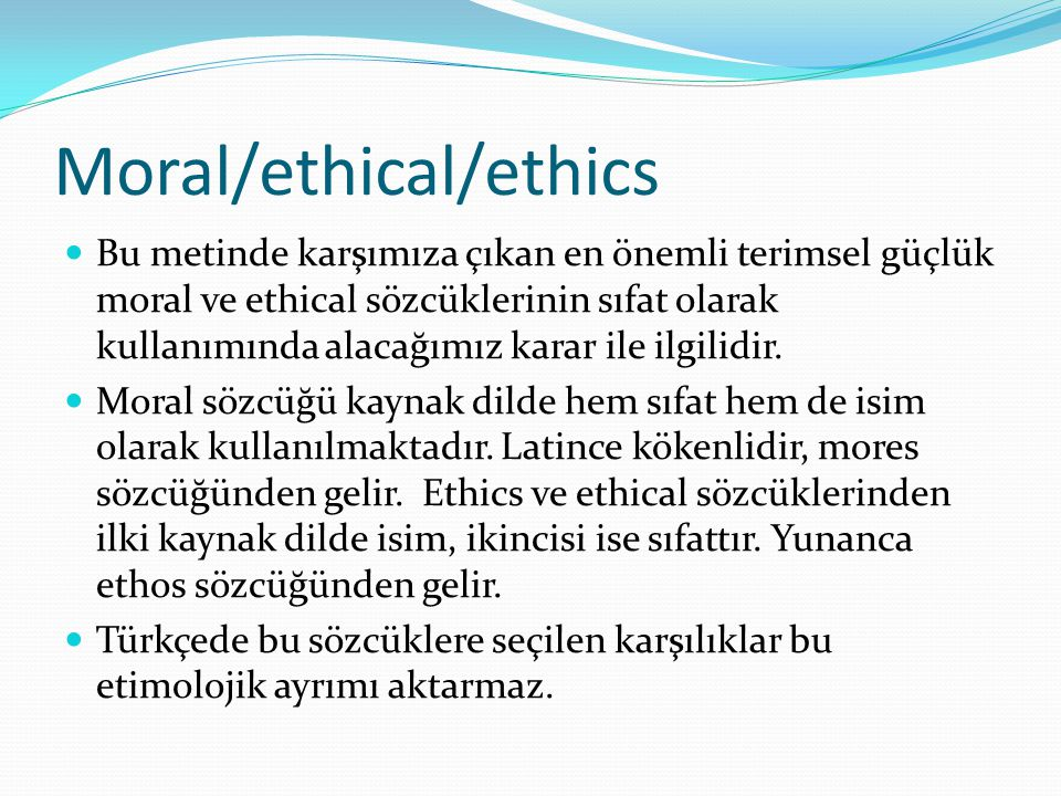 Moral/ethical/ethics