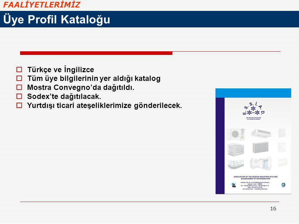 Üye Profil Kataloğu FAALİYETLERİMİZ Türkçe ve İngilizce