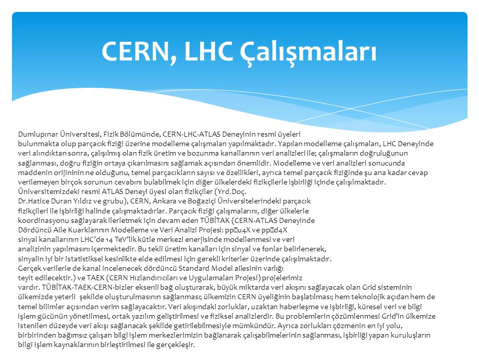 CERN, LHC Çalışmaları Dumlupınar Üniversitesi, Fizik Bölümünde, CERN-LHC-ATLAS Deneyinin resmi üyeleri.