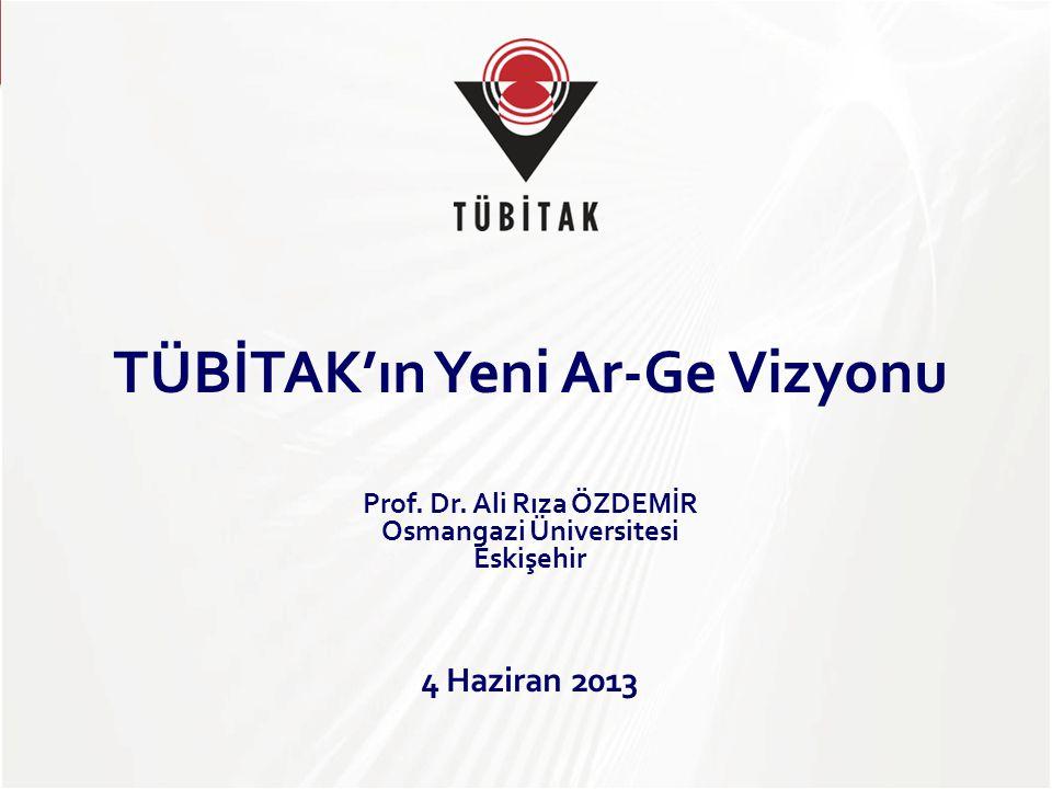 TÜBİTAK'ın Yeni Ar-Ge Vizyonu Prof. Dr