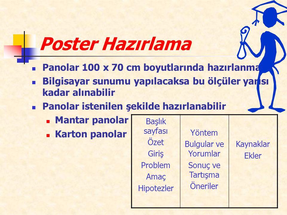 Poster Hazırlama Panolar 100 x 70 cm boyutlarında hazırlanmalı.