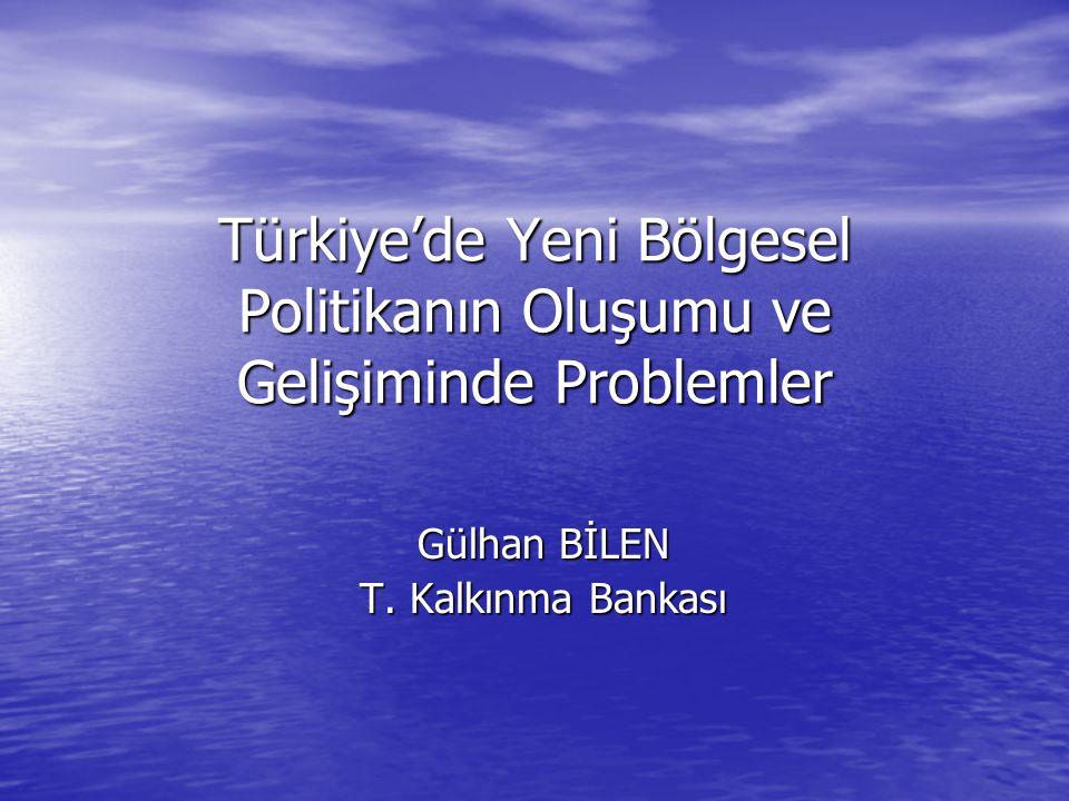 Türkiye'de Yeni Bölgesel Politikanın Oluşumu ve Gelişiminde Problemler