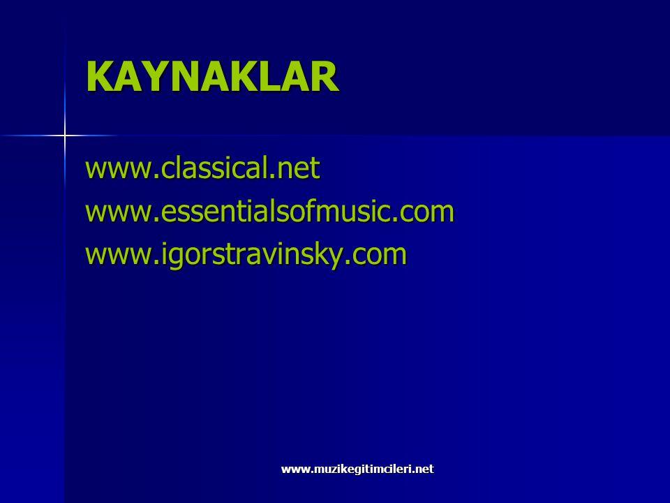 KAYNAKLAR www.classical.net www.essentialsofmusic.com