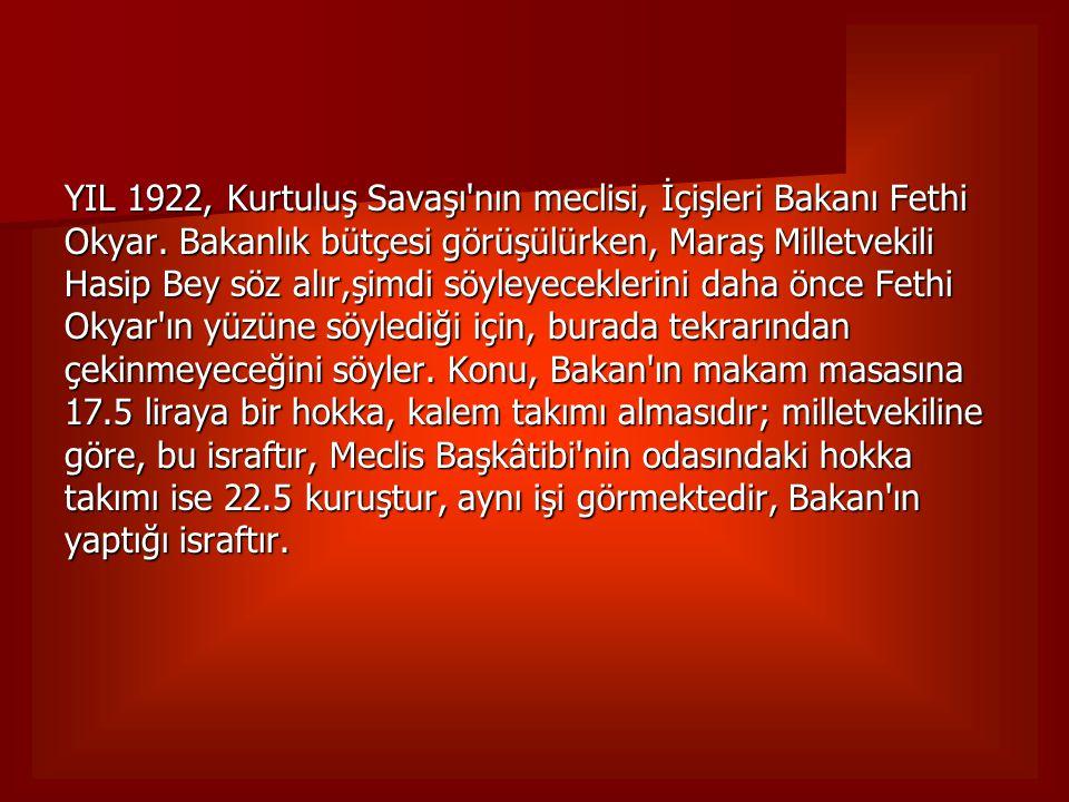 YIL 1922, Kurtuluş Savaşı nın meclisi, İçişleri Bakanı Fethi