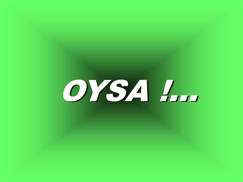 OYSA !...