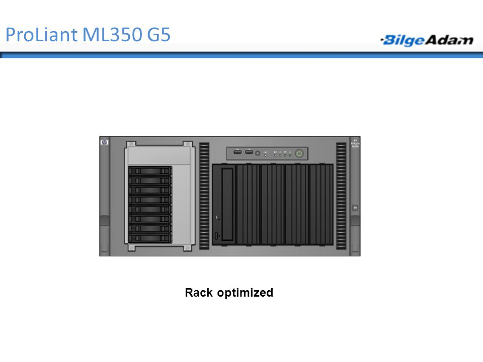 ProLiant ML350 G5 Rack optimized