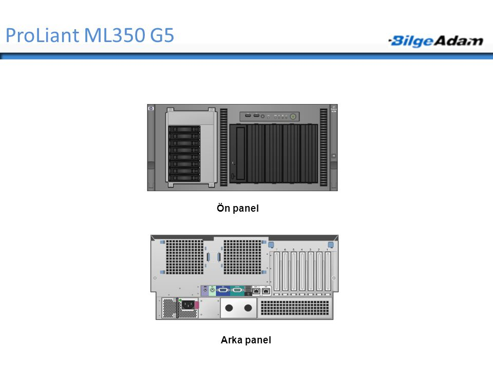 ProLiant ML350 G5 Ön panel Arka panel