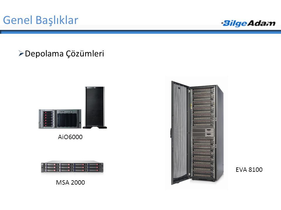 Genel Başlıklar Depolama Çözümleri AiO6000 EVA 8100 MSA 2000