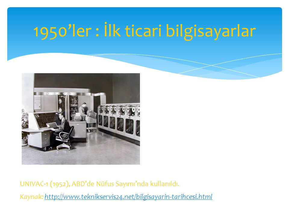 1950'ler : İlk ticari bilgisayarlar