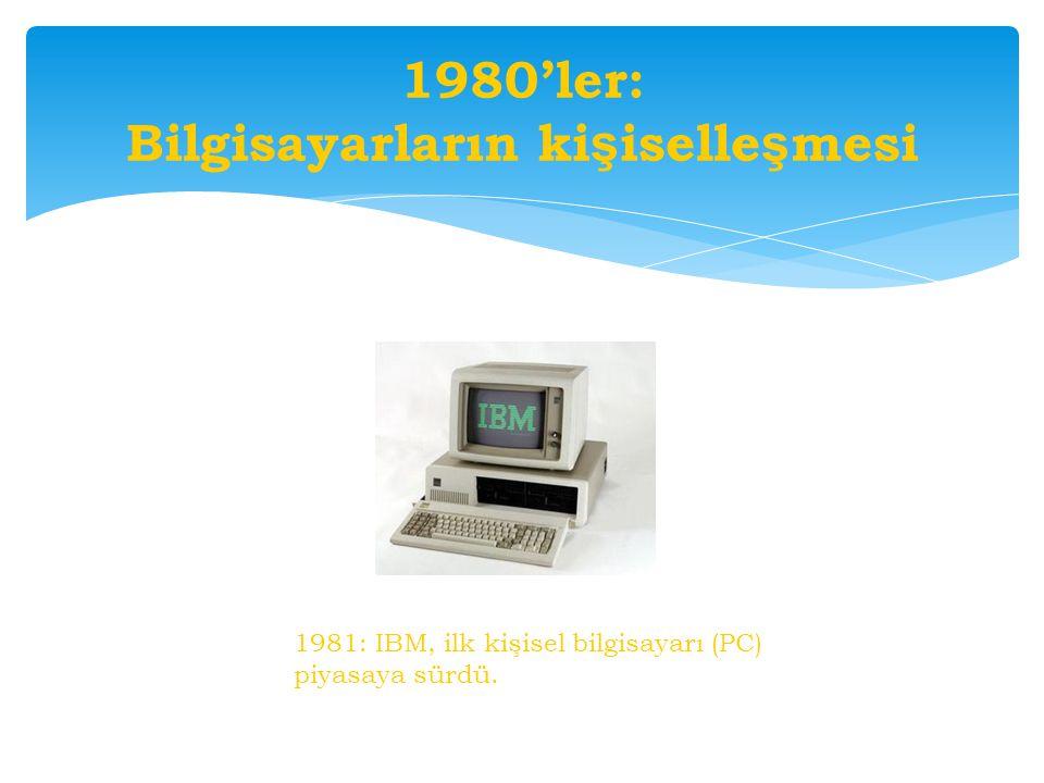1980'ler: Bilgisayarların kişiselleşmesi