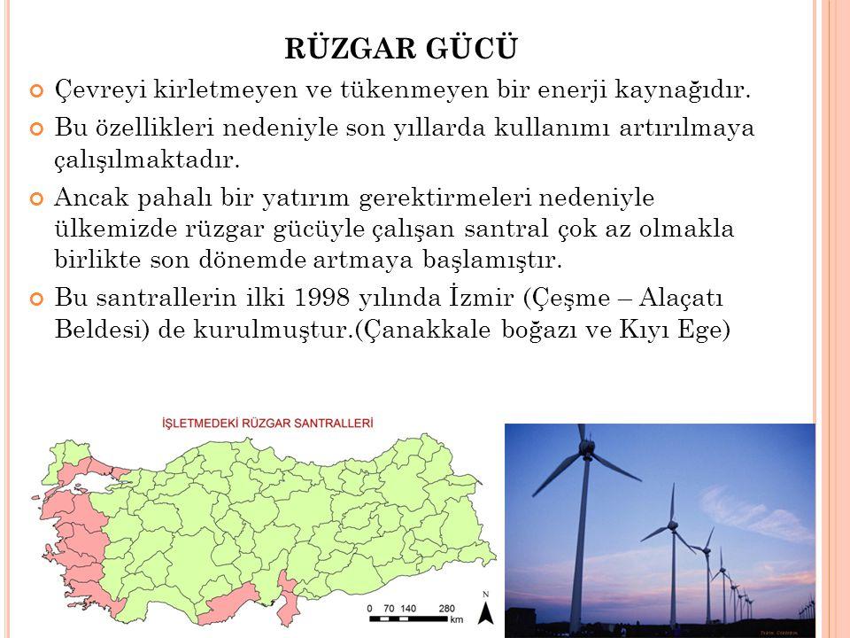 RÜZGAR GÜCÜ Çevreyi kirletmeyen ve tükenmeyen bir enerji kaynağıdır.