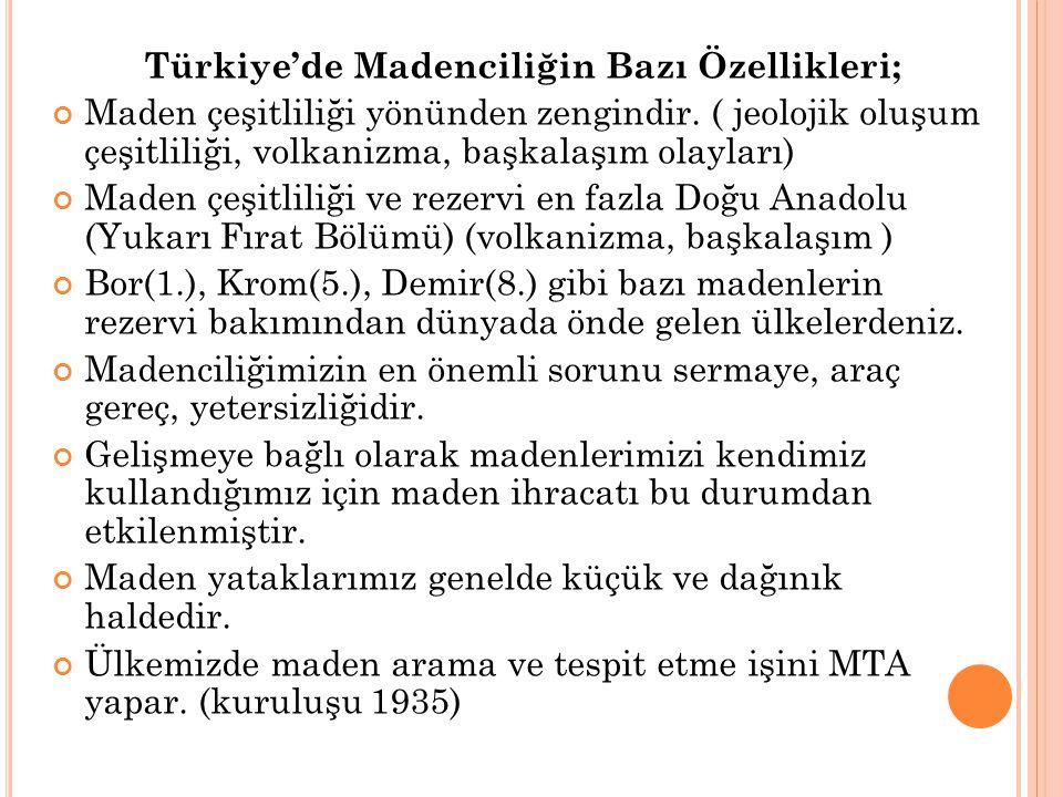 Türkiye'de Madenciliğin Bazı Özellikleri;
