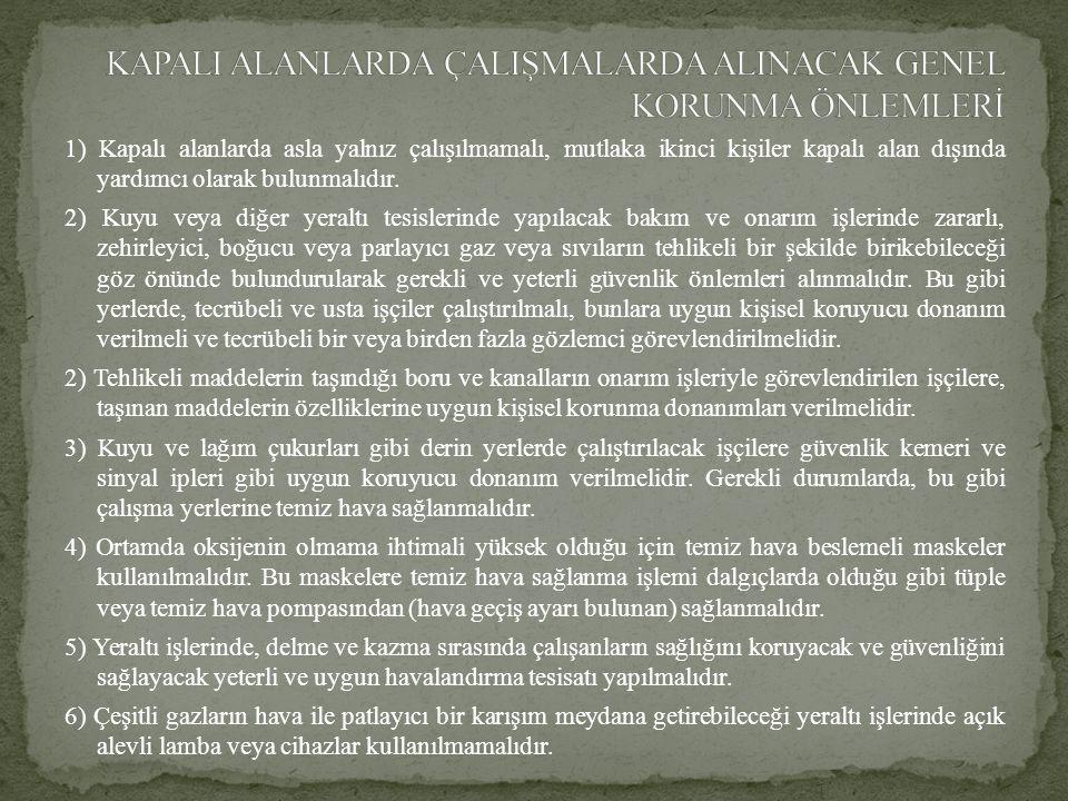 KAPALI ALANLARDA ÇALIŞMALARDA ALINACAK GENEL KORUNMA ÖNLEMLERİ