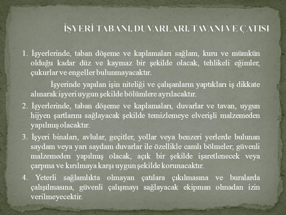 İŞYERİ TABANI, DUVARLARI, TAVANI VE ÇATISI