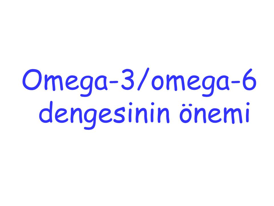 Omega-3/omega-6 dengesinin önemi