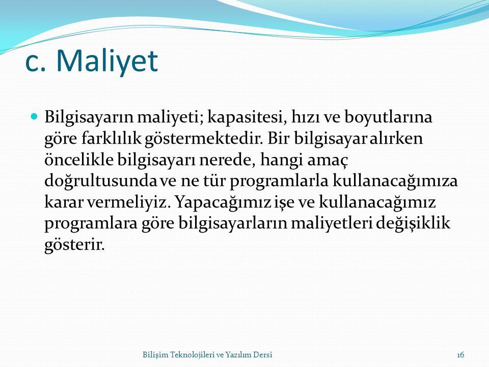 c. Maliyet