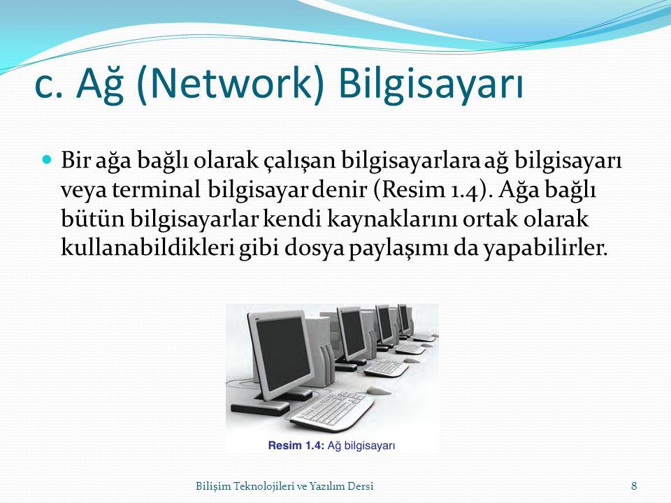 c. Ağ (Network) Bilgisayarı