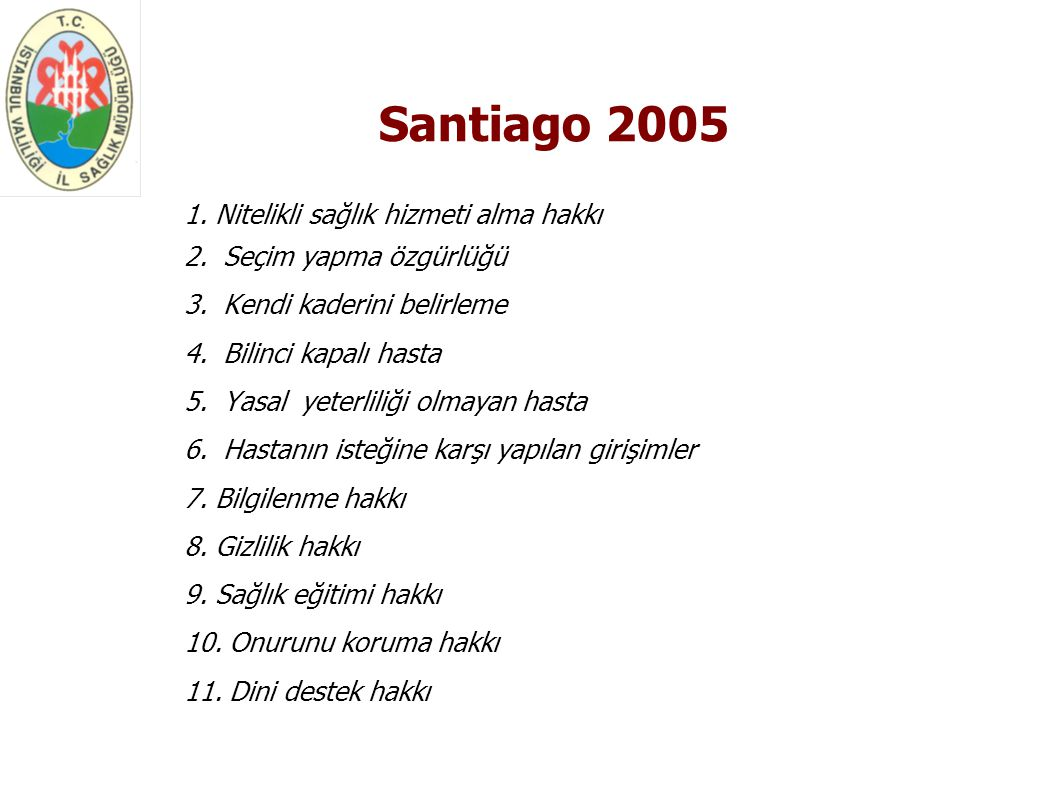 Santiago 2005 1. Nitelikli sağlık hizmeti alma hakkı