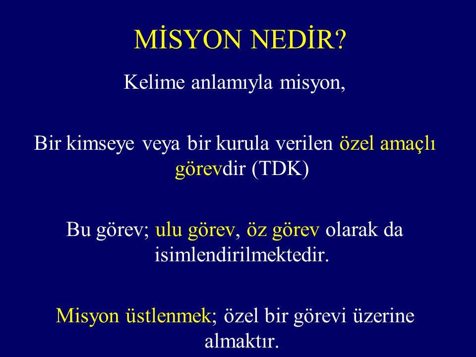 MİSYON NEDİR
