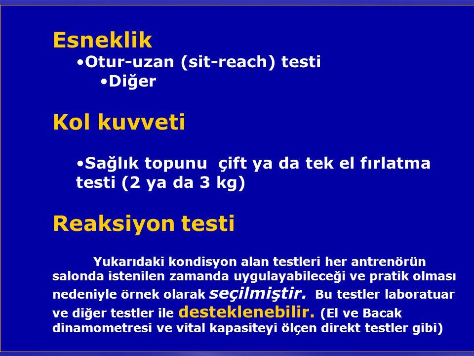 Esneklik Kol kuvveti Reaksiyon testi Otur-uzan (sit-reach) testi Diğer
