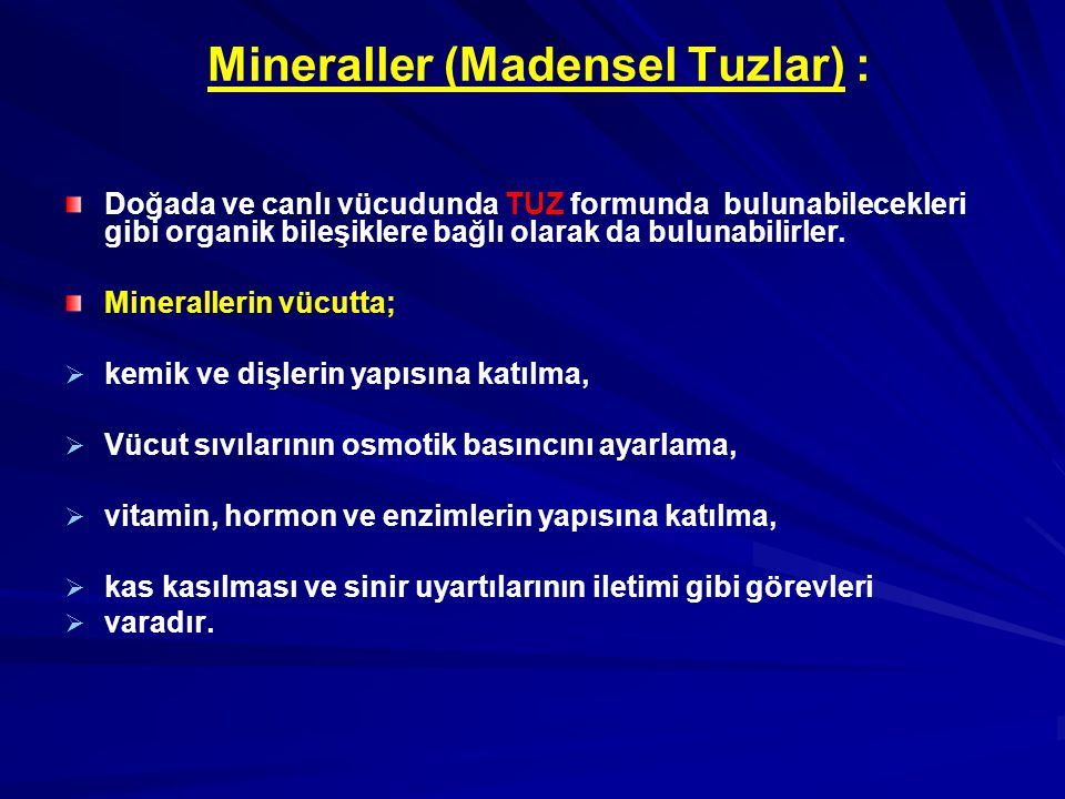Mineraller (Madensel Tuzlar) :