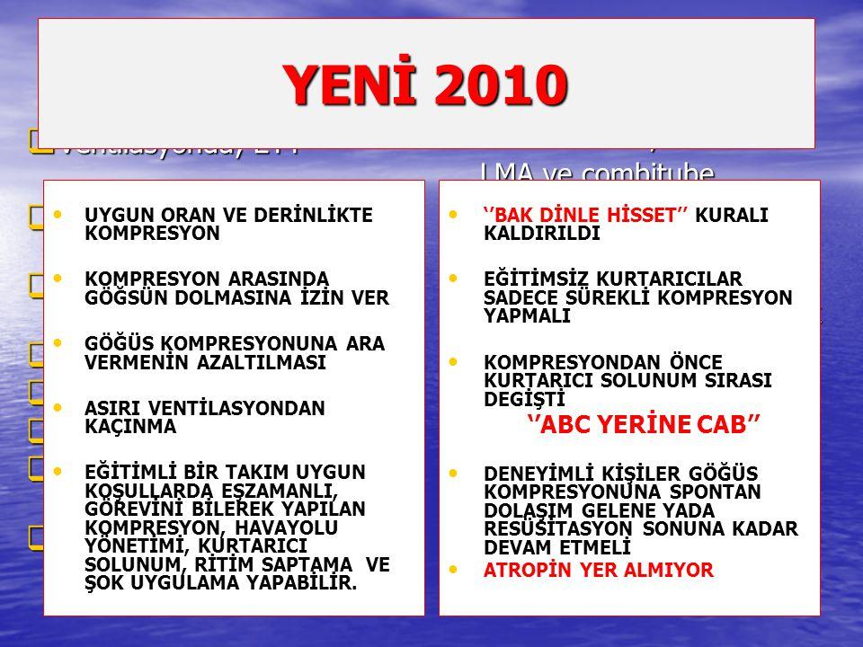 YENİ 2010 ESKİ 2005 ESKİ 2000 ETT Class IIa; Ventilasyonda; ETT